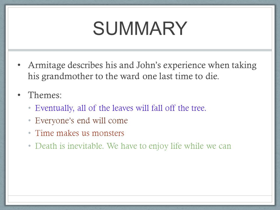 SUMMARY Armitage describes his and John's experience when taking his grandmother to the ward one last time to die.