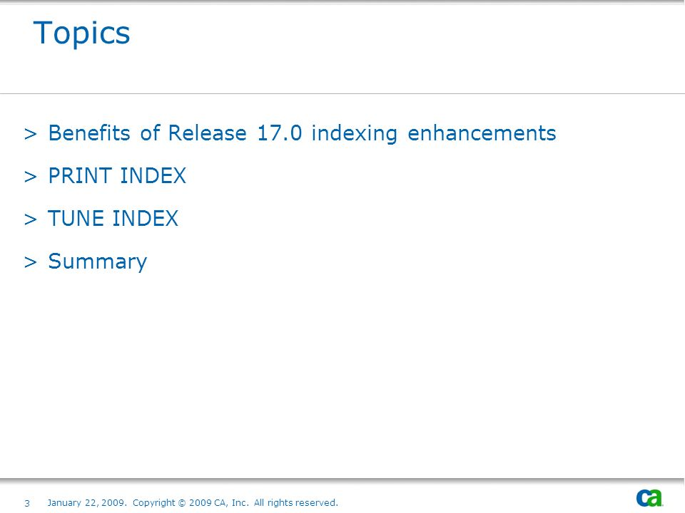 Topics Benefits of Release 17.0 indexing enhancements PRINT INDEX
