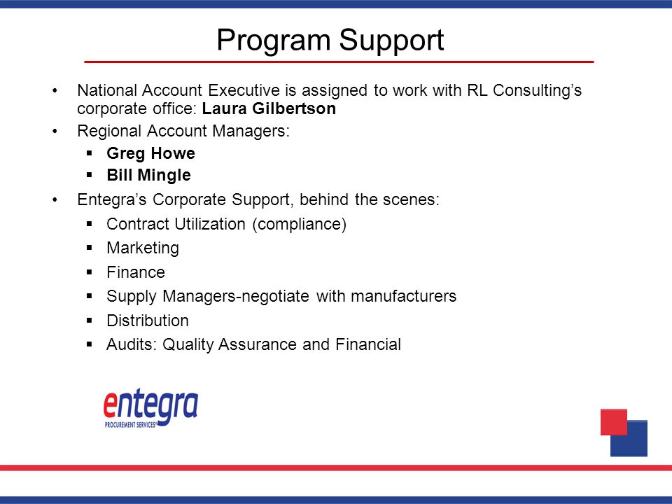 Program Support National Account Executive is assigned to work with RL Consulting's corporate office: Laura Gilbertson.