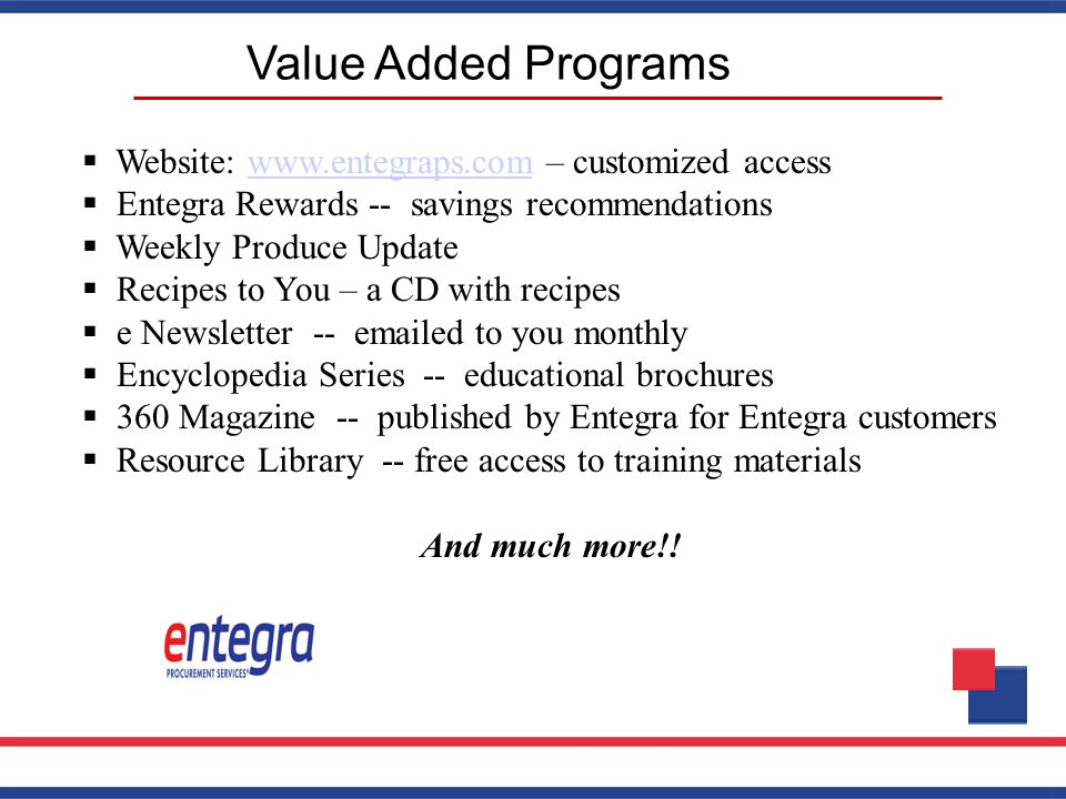 Value Added Programs Website: www.entegraps.com – customized access