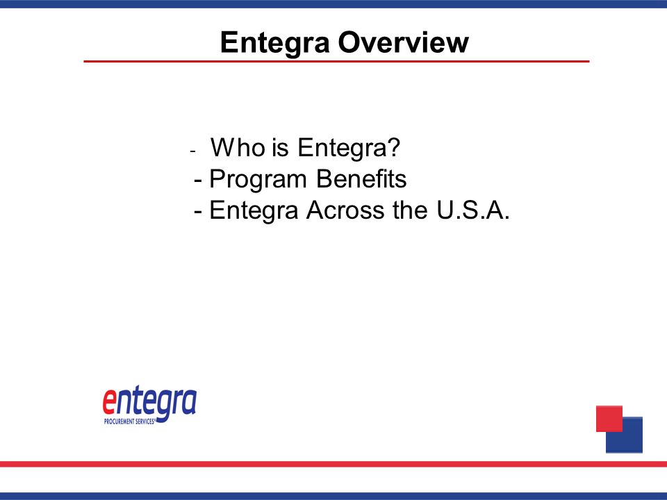 Entegra Overview - Program Benefits - Entegra Across the U.S.A.