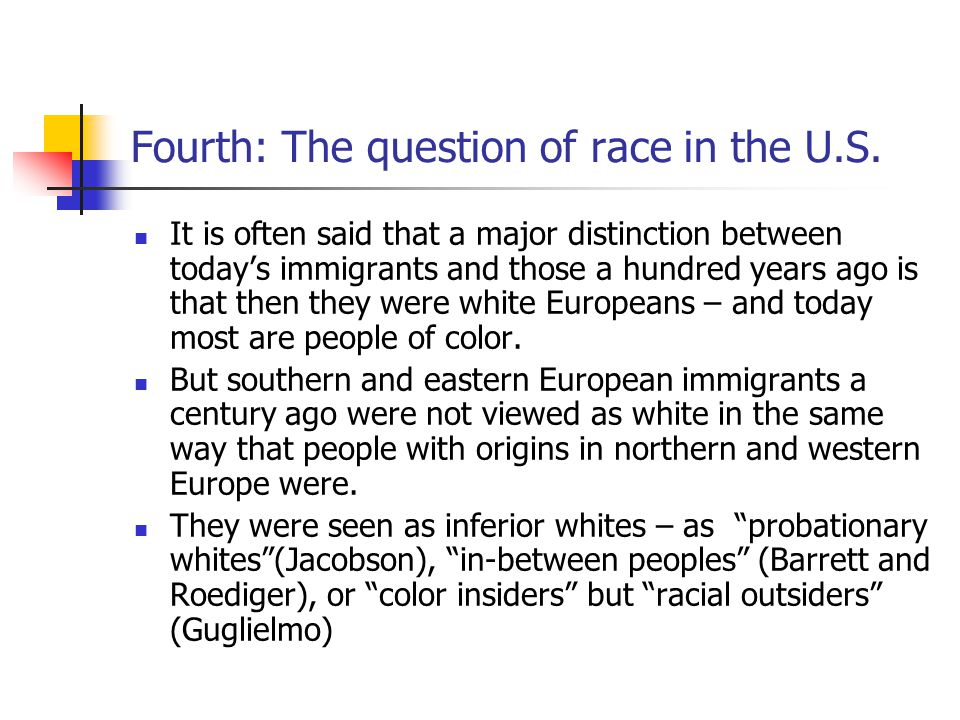 Fourth: The question of race in the U.S.