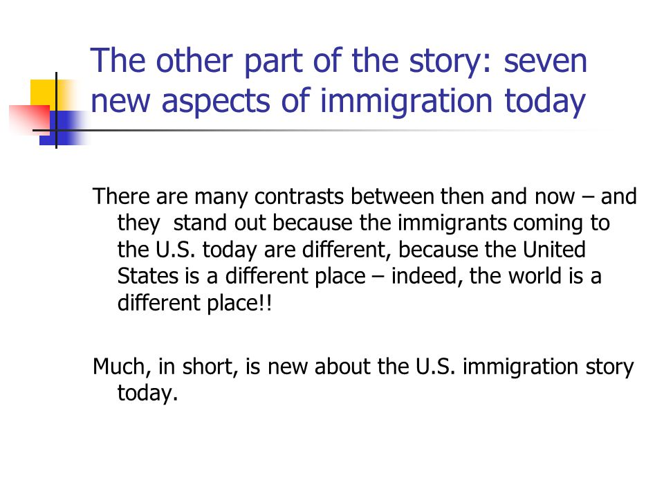 The other part of the story: seven new aspects of immigration today