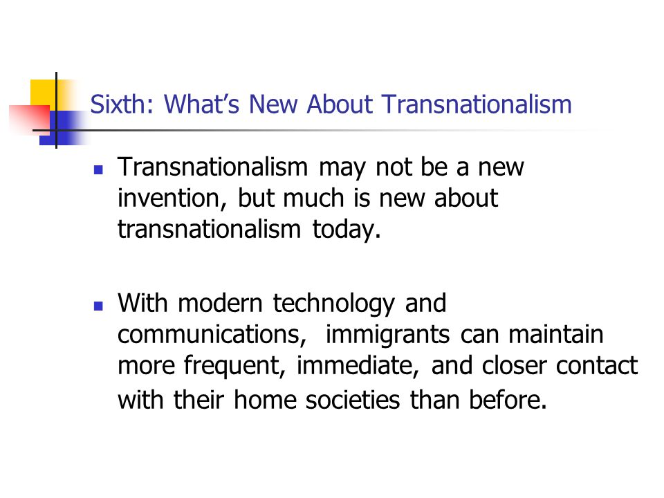 Sixth: What's New About Transnationalism