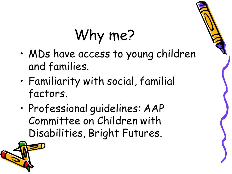 Why me MDs have access to young children and families.