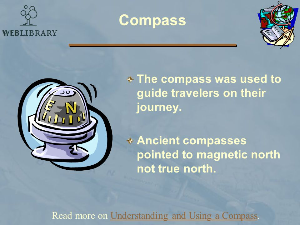 Read more on Understanding and Using a Compass.