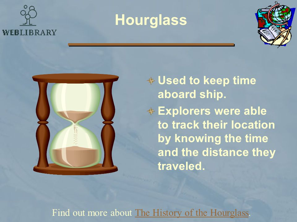 Find out more about The History of the Hourglass.