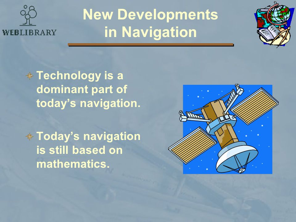 New Developments in Navigation