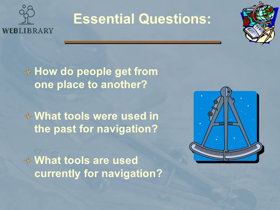 Essential Questions: How do people get from one place to another
