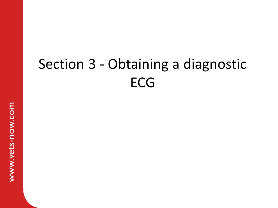 Section 3 - Obtaining a diagnostic ECG