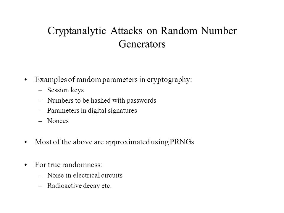 Cryptanalytic Attacks on Random Number Generators