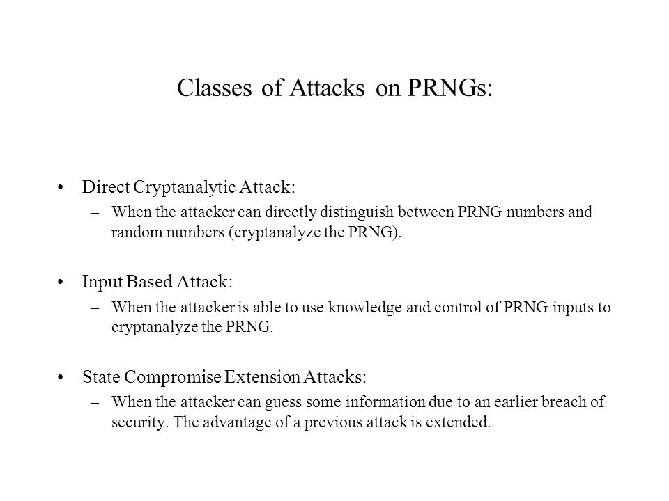 Classes of Attacks on PRNGs: