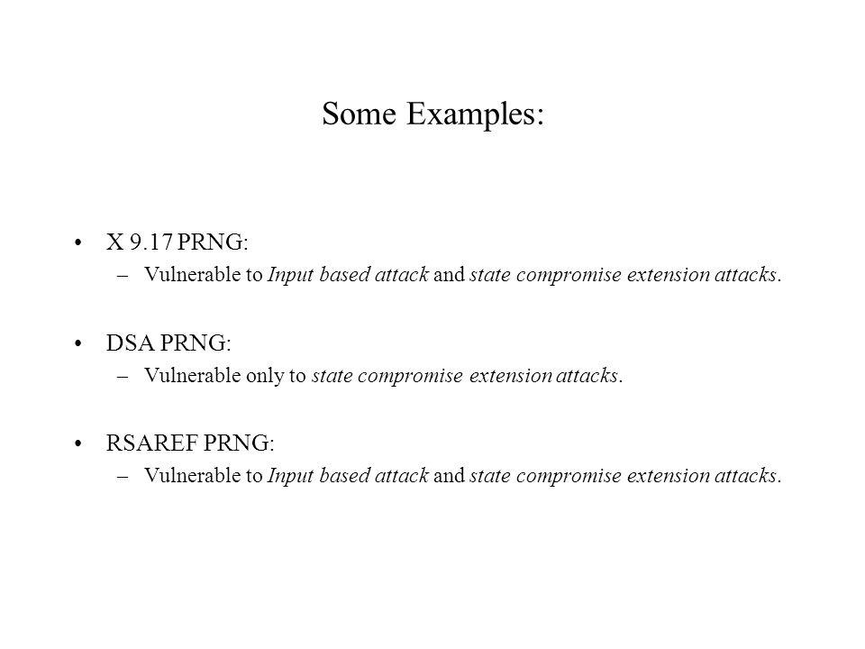 Some Examples: X 9.17 PRNG: DSA PRNG: RSAREF PRNG: