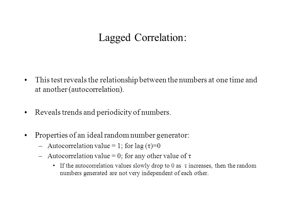 Lagged Correlation: This test reveals the relationship between the numbers at one time and at another (autocorrelation).