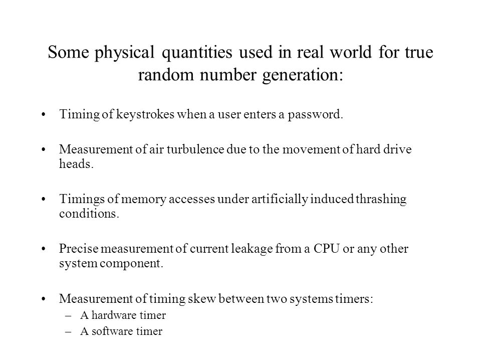 Some physical quantities used in real world for true random number generation: