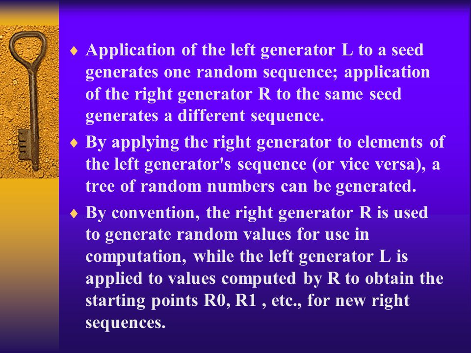 Application of the left generator L to a seed generates one random sequence; application of the right generator R to the same seed generates a different sequence.
