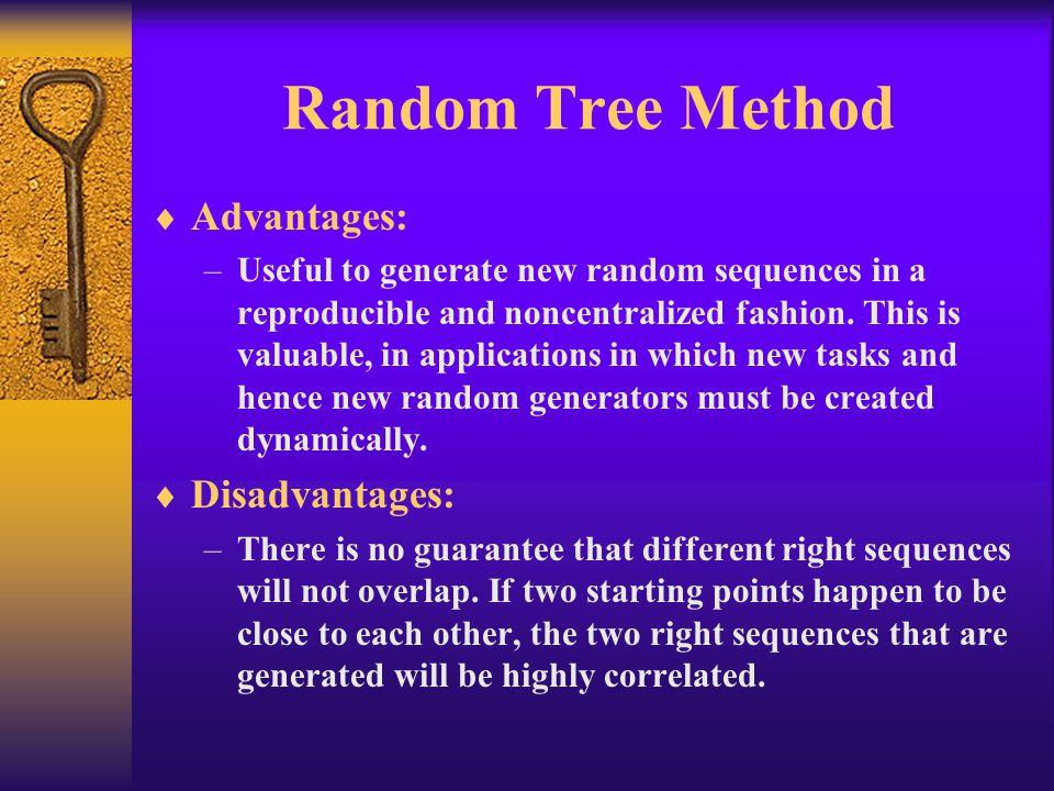 Random Tree Method Advantages: Disadvantages: