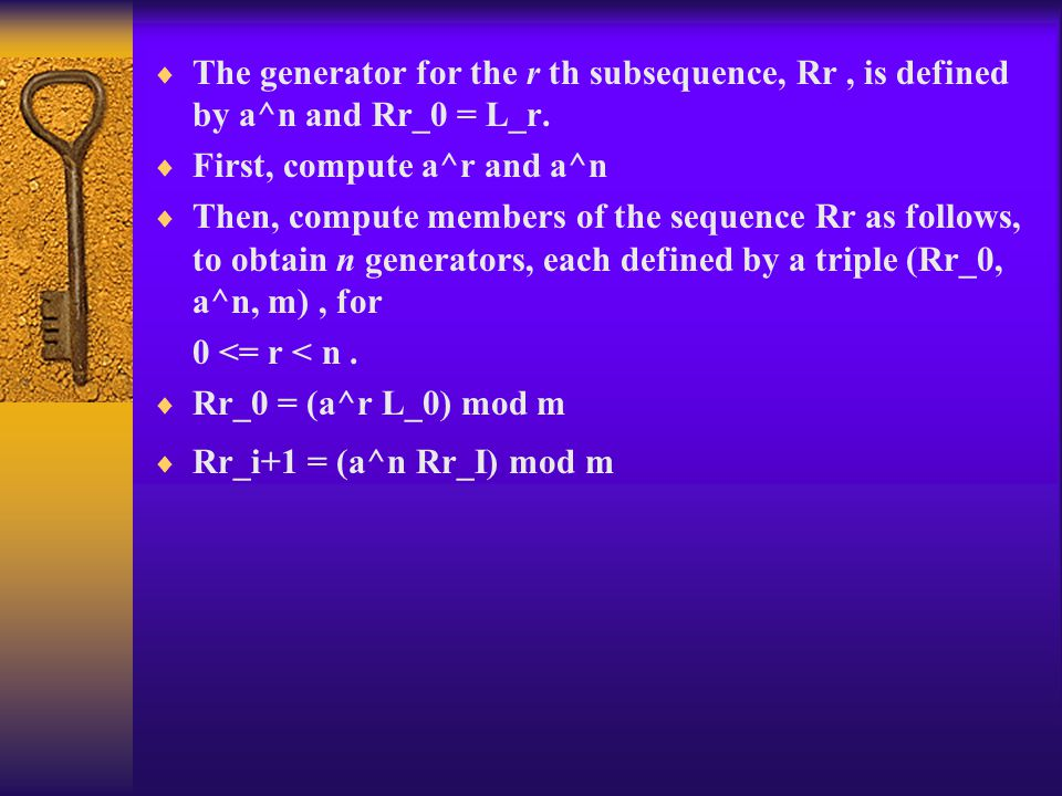 The generator for the r th subsequence, Rr , is defined by a^n and Rr_0 = L_r.