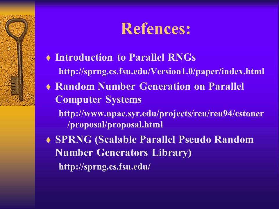 Refences: Introduction to Parallel RNGs