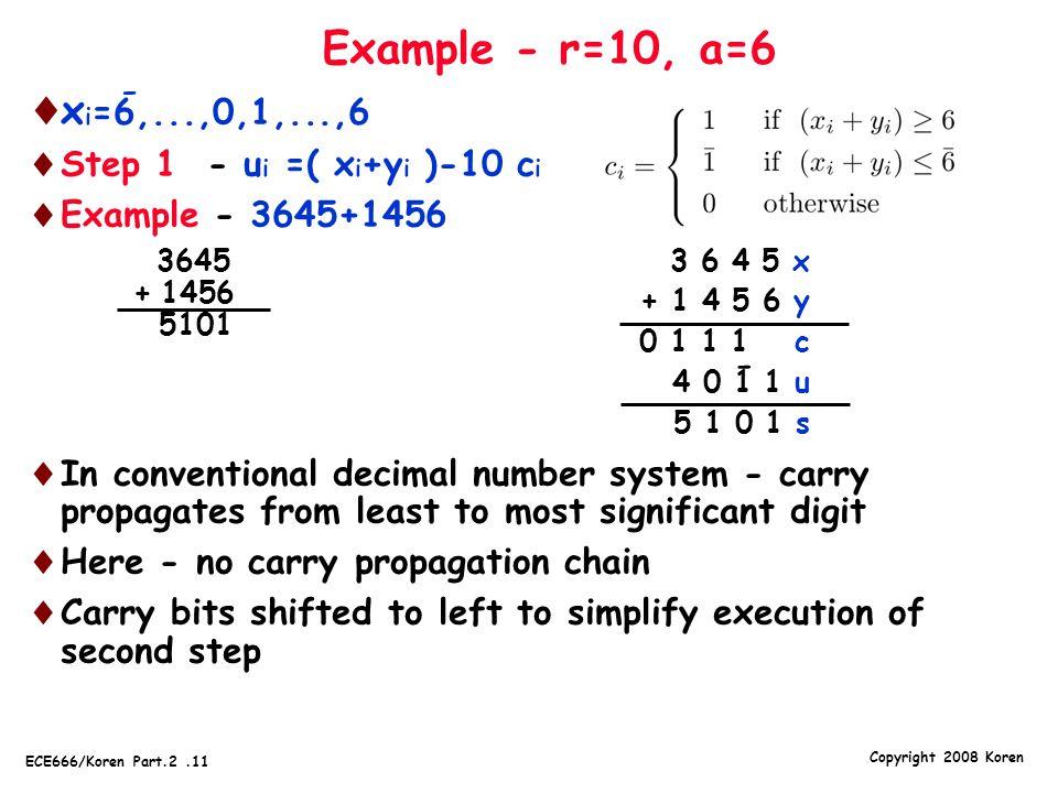 Example - r=10, a=6 xi=6,...,0,1,...,6. Step 1 - ui =( xi+yi )-10 ci. Example - 3645+1456.