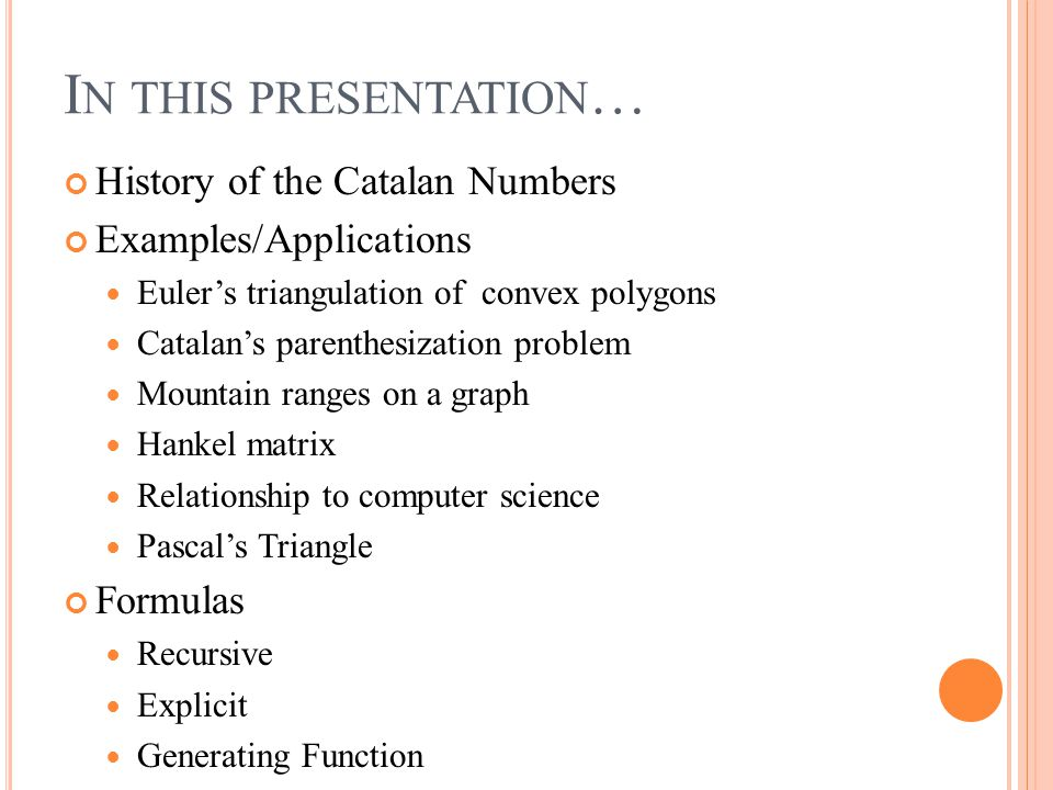 In this presentation… History of the Catalan Numbers
