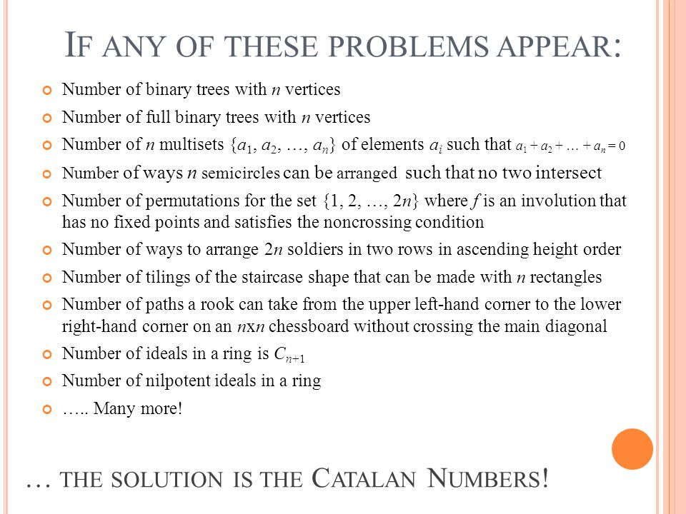 … the solution is the Catalan Numbers!