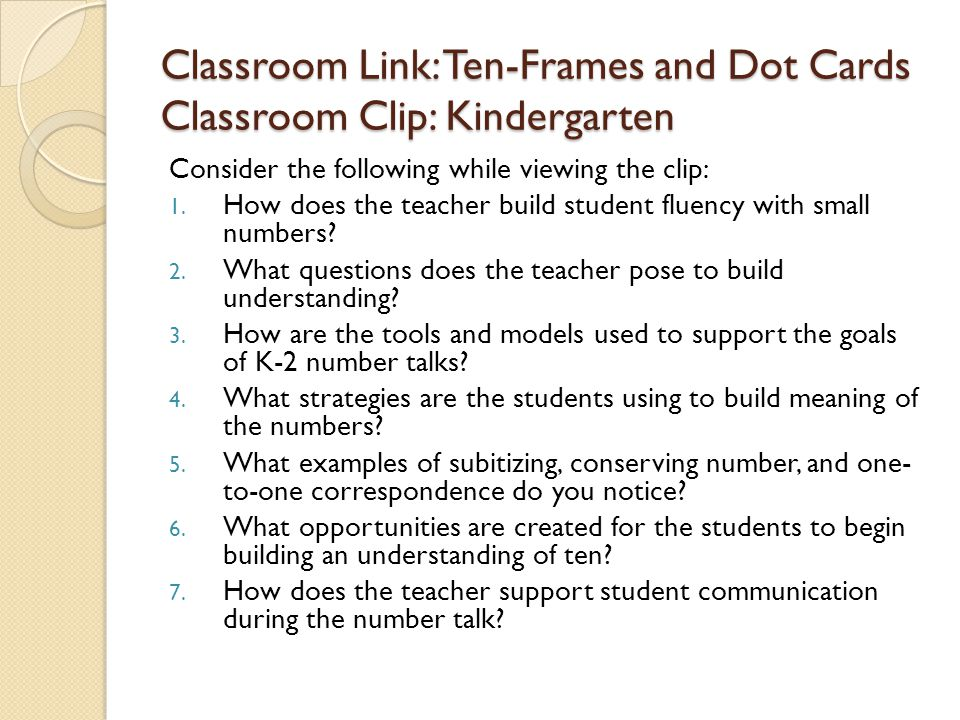Classroom Link: Ten-Frames and Dot Cards Classroom Clip: Kindergarten