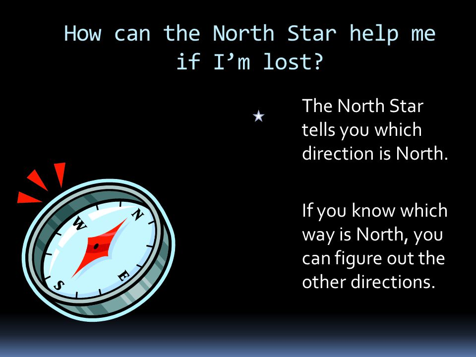 How can the North Star help me if I'm lost