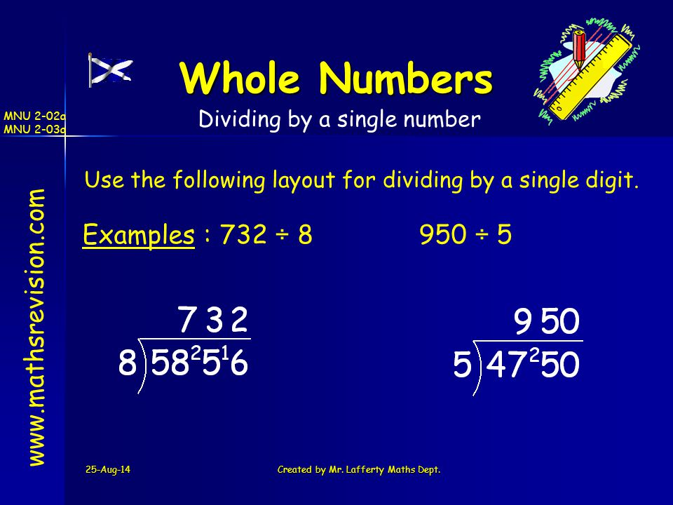 Whole Numbers Examples : 732 ÷ 8 950 ÷ 5 www.mathsrevision.com