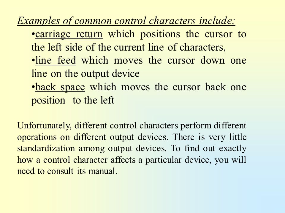 Examples of common control characters include: