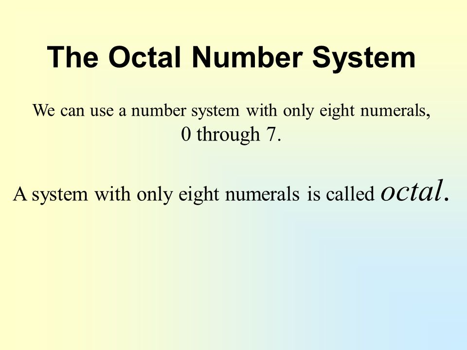 The Octal Number System