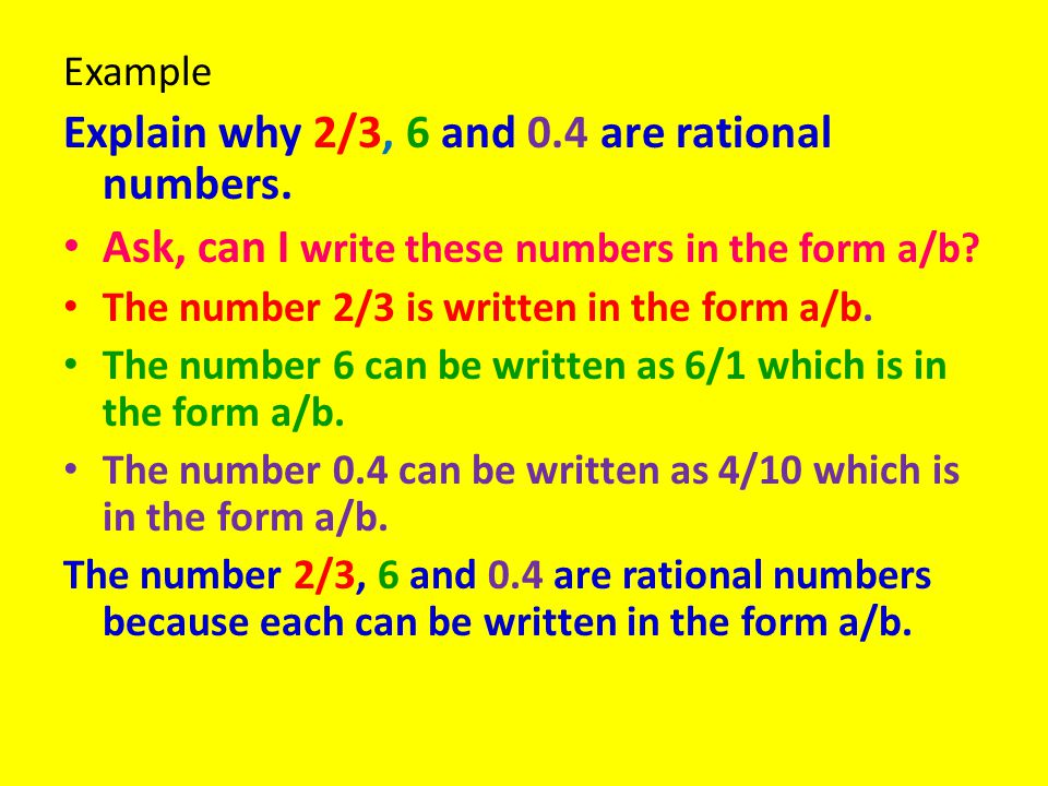 Explain why 2/3, 6 and 0.4 are rational numbers.