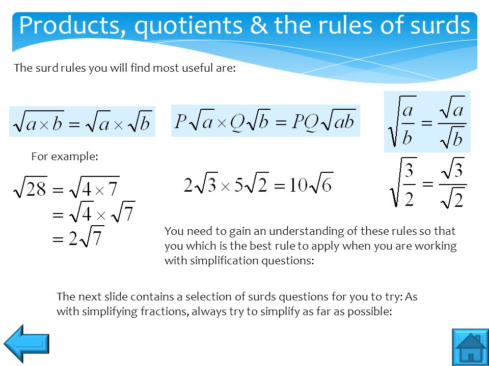 Products, quotients & the rules of surds