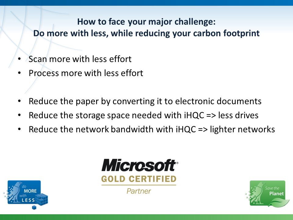 How to face your major challenge: Do more with less, while reducing your carbon footprint