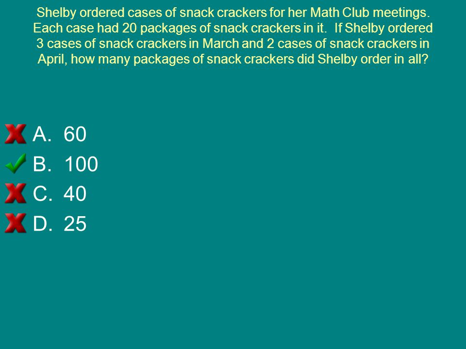 Shelby ordered cases of snack crackers for her Math Club meetings