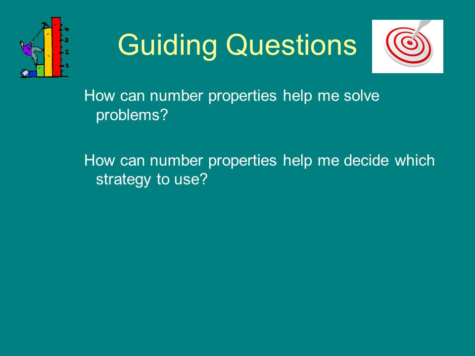 Guiding Questions How can number properties help me solve problems