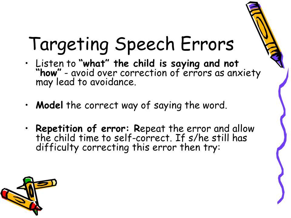 Targeting Speech Errors