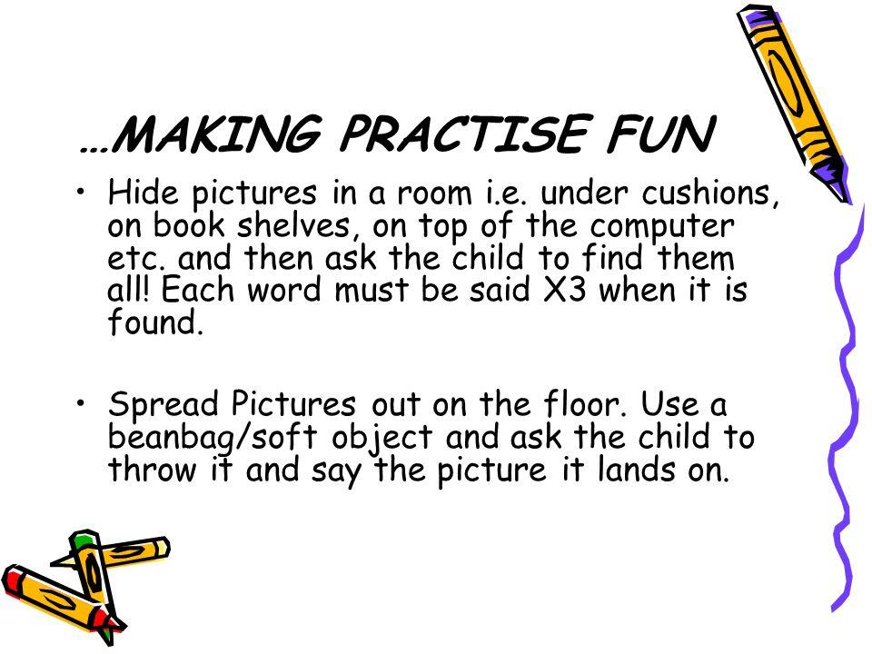 …MAKING PRACTISE FUN