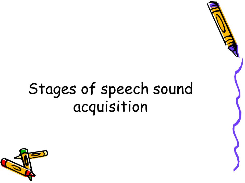 Stages of speech sound acquisition