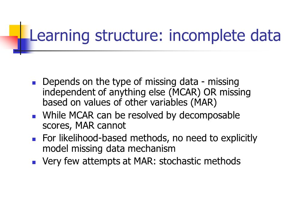Learning structure: incomplete data