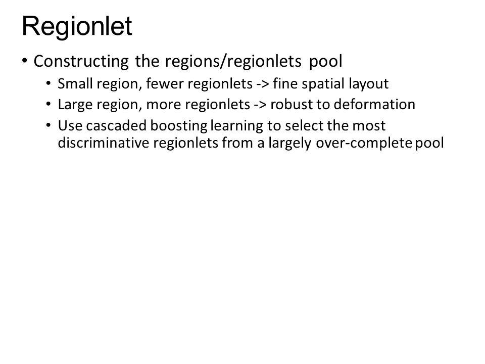 Regionlet Constructing the regions/regionlets pool
