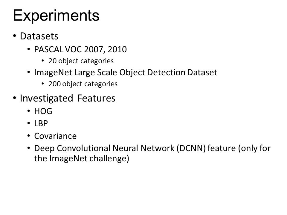 Experiments Datasets Investigated Features PASCAL VOC 2007, 2010
