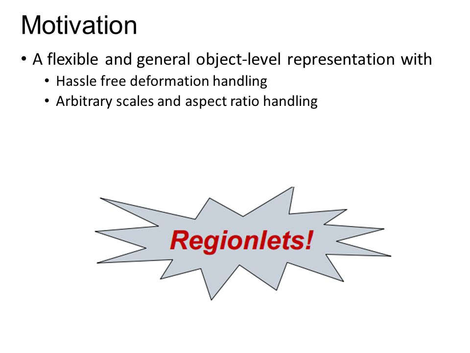 Motivation A flexible and general object-level representation with