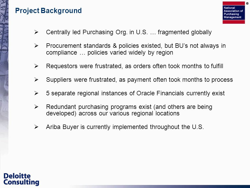 Project BackgroundCentrally led Purchasing Org. in U.S. … fragmented globally.