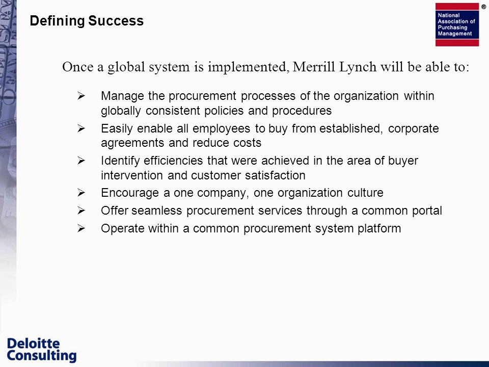 Once a global system is implemented, Merrill Lynch will be able to: