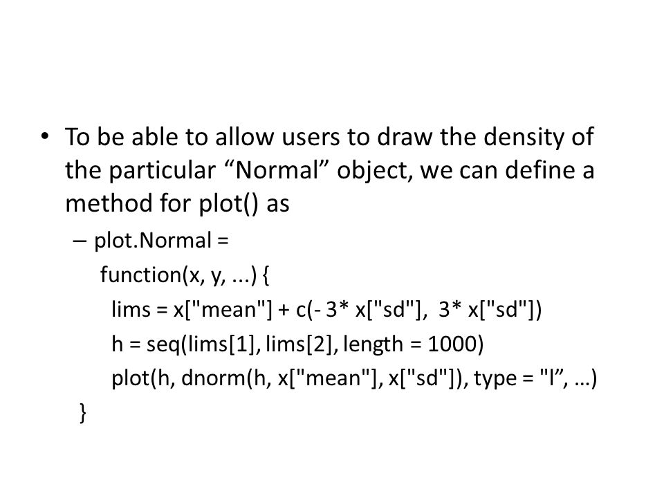 To be able to allow users to draw the density of the particular Normal object, we can define a method for plot() as