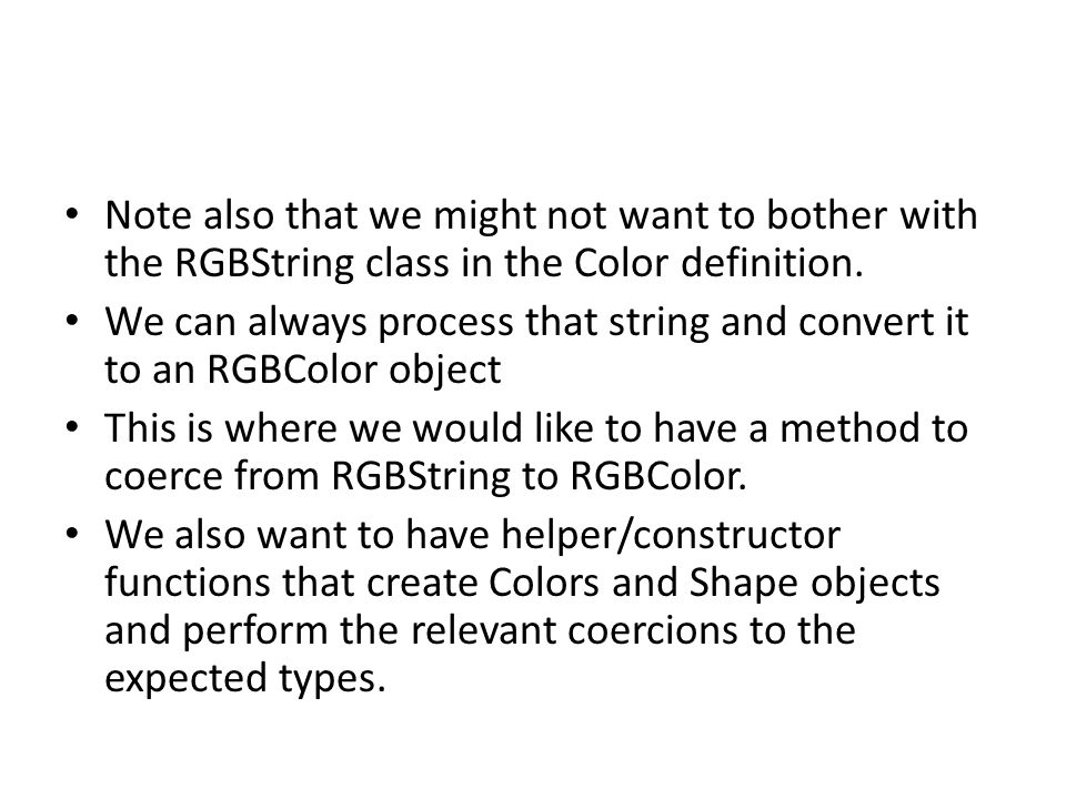 Note also that we might not want to bother with the RGBString class in the Color definition.