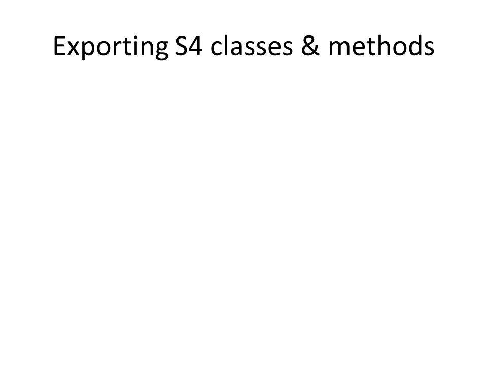 Exporting S4 classes & methods
