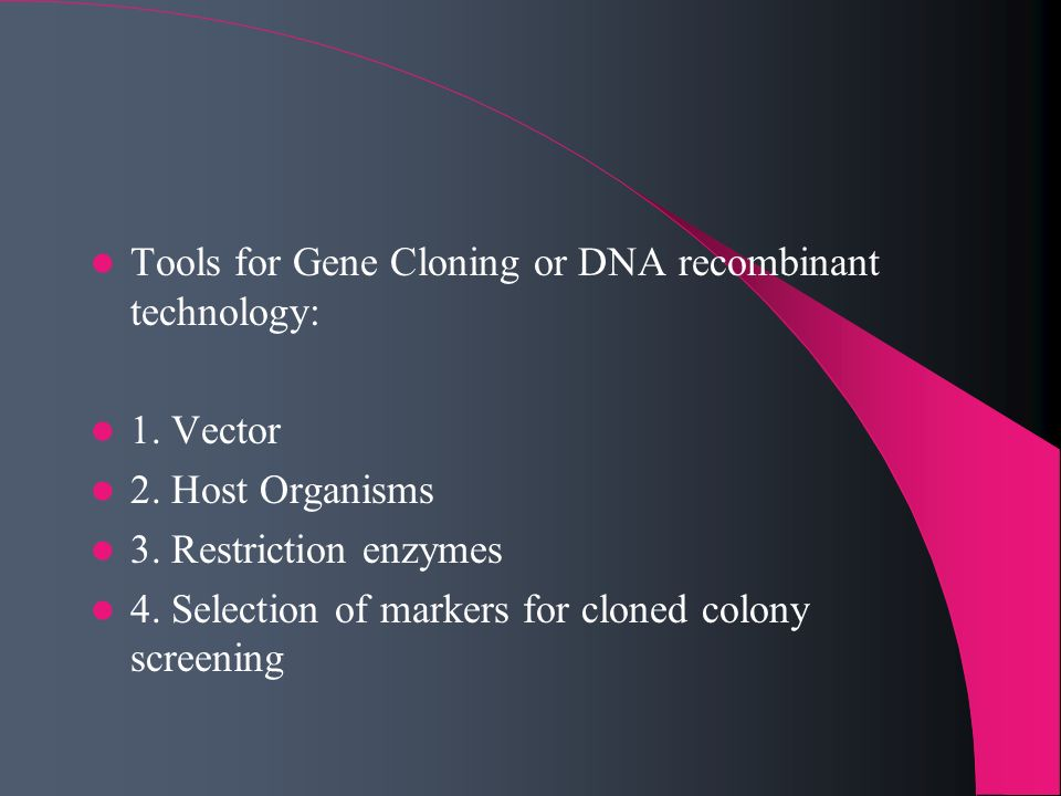 Tools for Gene Cloning or DNA recombinant technology: