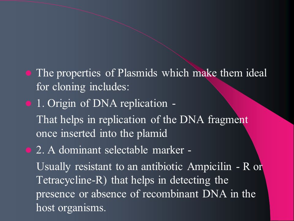 The properties of Plasmids which make them ideal for cloning includes: